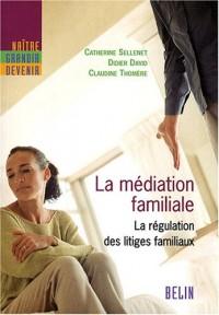 La médiation familiale : La régulation des litiges familiaux