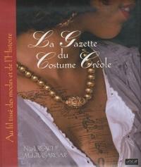 La Gazette du costume créole : Aux fils tissés des modes et de l'Histoire