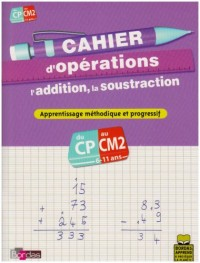 Cahier d'opérations CP-CM2 : L'addition, la soustraction