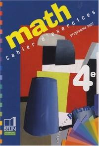 Maths 4e : Cahier d'exercices, programme 2007