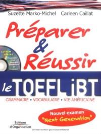 Préparer et réussir le TOEFL iBT: Grammaire, vocabulaire, vie américaine - Nouvel examen Next Generation - Diagnostic Test dans les conditions de l'examen