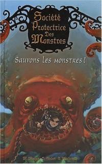 Société Protectrice des Monstres, Tome 2 : Sauvons les monstres !