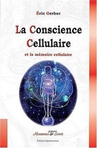 La Conscience Cellulaire et la mémoire cellulaire