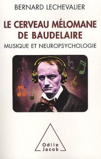 Le cerveau mélomane de Baudelaire : Musique et neuropsychologie
