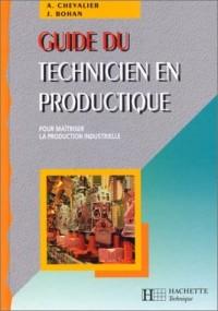 Guide du technicien en productique : Pour maîtriser la production industrielle