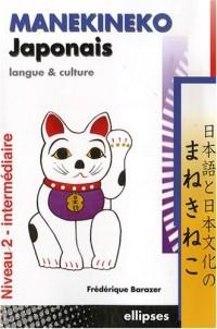 Manekineko Japonais : Langue et culture, niveau 2 - intermédiaire