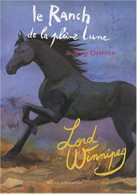 Le Ranch de la pleine lune, Tome 4 : Lord Winnipeg