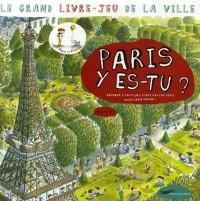Paris y es-tu ? : Le grand livre-jeu de la ville