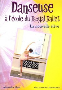 Danseuse à l'école du Royal Ballet, Tome 3 : La nouvelle élève