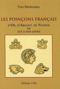 Les poinçons français d'Or, d'Argent, de Platine de 1275 à nos jours