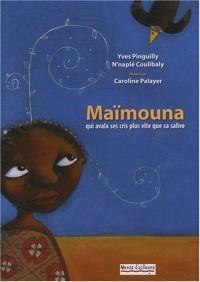 Maïmouna : Qui avala ses cris plus vite que sa salive