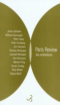 Paris Review - Les entretiens : Anthologie Volume 1
