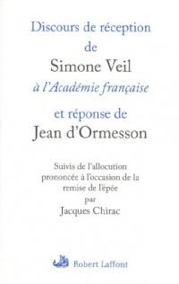 Discours de réception de Simone Veil à l'Académie française et réponse de Jean d'Ormesson