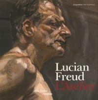 Lucian Freud : L'Atelier, édition bilingue français-anglais