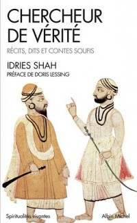 Chercheur de vérité - récits, dits et contes soufis
