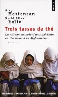 Trois Tasses de thé. La mission de paix d'un Américain au Pakistan et en Afghanistan