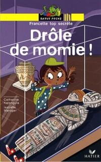Francette top secrète : Drôle de momie !