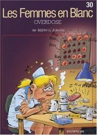 Les Femmes en Blanc T30 Overdose