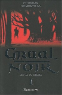 Graal Noir, Tome 1 : Le fils du diable
