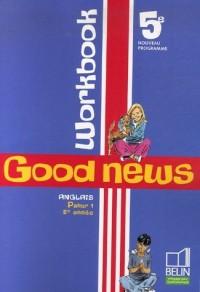 Anglais 5e Palier 1 - 2e année Good news : Workbook