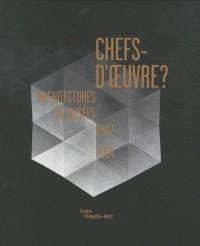 Chefs-d'oeuvre ? : Architectures de musées 1937-2014
