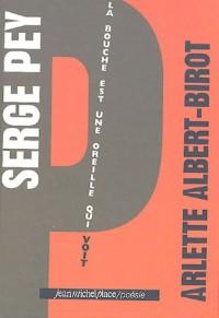 Serge Pey : La bouche est une oreille qui voit