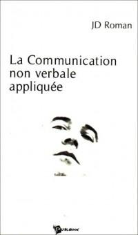 La Communication Non Verbale Appliquee