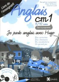 Je parle Anglais avec Hugo CM1 9/10 ans : Livre de l'enseignant