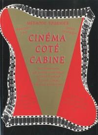 Cinéma côté cabine : Méthode de formation et de référence au métier d'opérateur projectionniste de l'audiovisuel