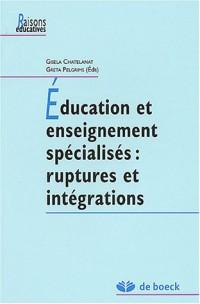 Education et enseignement spécialisés : ruptures et intégrations