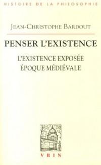 Penser l'existence : L'existence exposée, Époque médiévale