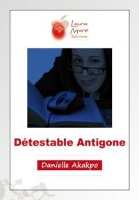 Détestable Antigone