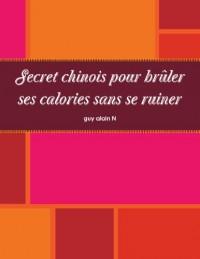 Secret chinois pour brûler ses calories sans se ruiner