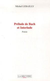 Prélude de Bach et interludes