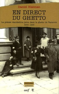 En direct du ghetto : La presse clandestine juive dans le ghetto de Varsovie (1940-1943)