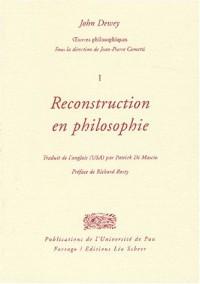 Oeuvres complètes : Tome 1, Reconstruction en philosophie