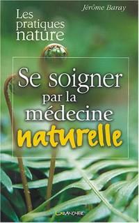 Se soigner par la médecine naturelle