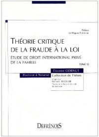 Théorie critique de la fraude à la loi : Etude de droit international privé de la famille