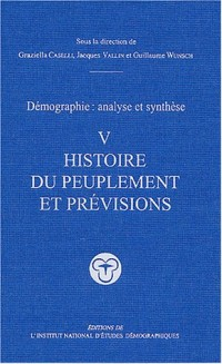 Démographie analyse et synthèse, volume 5 : Histoire du peuplement et prévisions