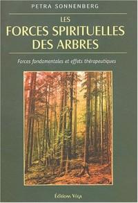 Les forces spirituelles des arbres. Forces fondamentales et effets thérapeutiques