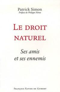 Le droit naturel : Ses amis et ses ennemis