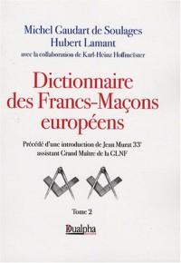 Dictionnaire des Francs-Maçons européens : tome 2, de H à Z