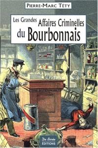 Bourbonnais Grandes Affaires Criminelles