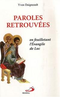 Paroles retrouvées : En feuilletant l'Evangile de Luc