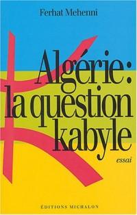 Algérie : La Question kabyle