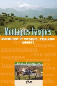 Montagnes Basques, Ascensions et Voyages 1958-2008