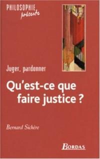 QU'EST-CE QUE FAIRE JUSTICE ?    (Ancienne Edition)