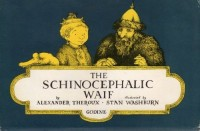 The Schinocephalic Waif / by Alexander Theroux ; Illustrated by Stan Washburn
