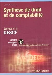 Foucher Expertise comptable : Synthèse de Droit et de Comptabilité. Épreuve n° 1, DESCF (Annales corrigées)