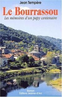 Le Bourrassou. Les mémoires d'un pays centenaire
